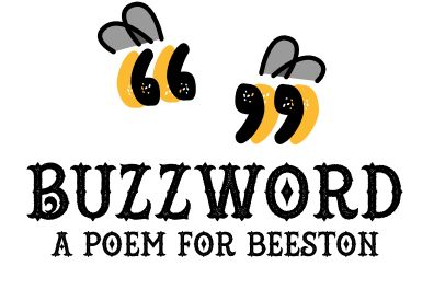 Buzzword A Poem For Beeston